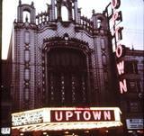 UPTOWN Theatre; Chicago, Illinois.