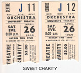"""RESERVED SEAT TICKET STUBS FOR """"SWEET CHARITY"""" - UNIVERSITY THEATRE"""