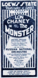 "<p>Lon Chaney in ""The Monster"" and, live, ""The Russian National Orchestra"" with unique folk dancing. Great showmanship from the Loew's State in 1925 at Washington and 8th.</p>"