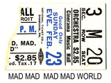 It's a Mad Mad Mad Mad World reserved seat ticket stub