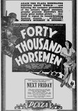FORTY THOUSAND HORSEMEN at the Plaza,  April 1941