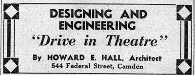 Ad from architect Howard Hall, CAMDEN Drive-In Theatre (1933)