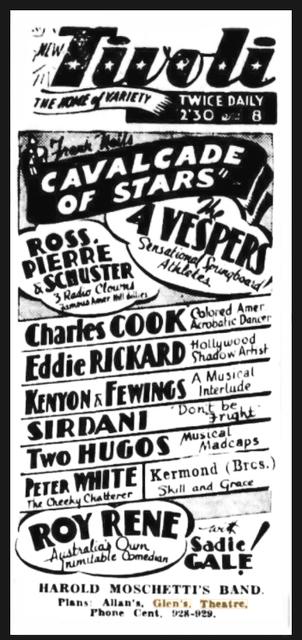 Tivoli theatre 249 Bourke Street, Melbourne, VIC – ROY RENE & SADIE GALE HEADLINE 1938  Contributed by Greg Lynch – dimensional1@bigpond.com