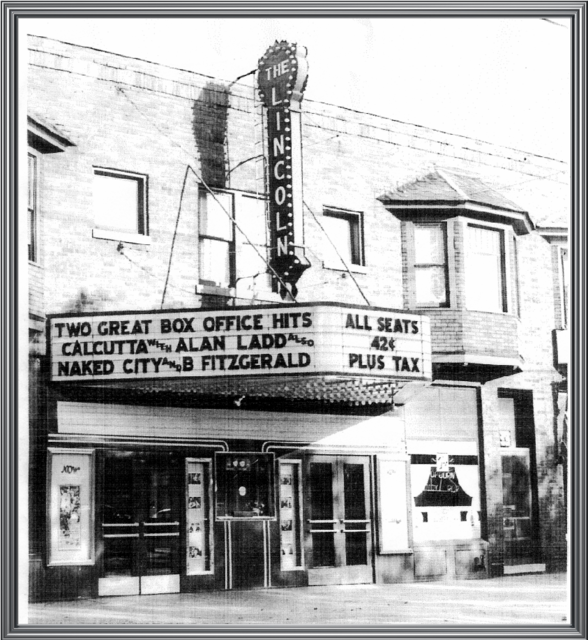 LINCOLN Theatre, Kenosha WI in about 1948. The vertical-sign letters were of milk-glass and were back-lighted.