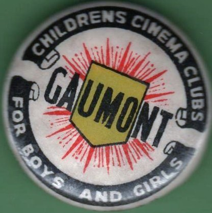 Gaumont Childrens Matinee Badge
