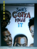 """She's Gotta Have It"""