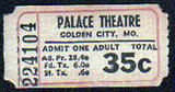Ticket: PALACE Theatre, Golden City, Missouri