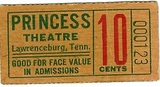 Ticket, PRINCESS Theatre, Lawrenceburg, Tennessee