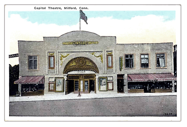 Capitol Theatre...Milford Connecticut