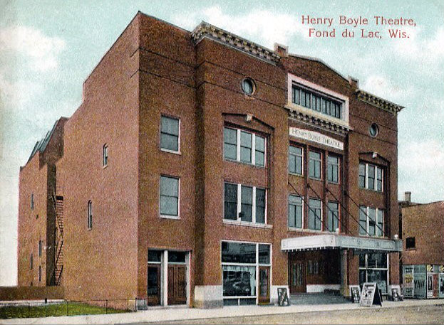 HENRY BOYLE (later FOX) Theatre; Fond du lac, Wisconsin.