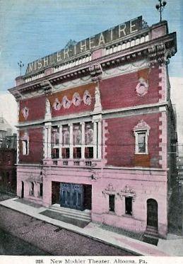 MISHLER Theatre; Altoona, Pennsylvania.