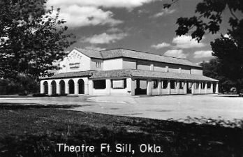 FORT SILL Theatre; Fort Sill, Oklahoma.