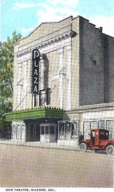 PLAZA Theatre; Milford, Delaware.