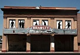 BRAWLEY Theatre; Brawley, California.