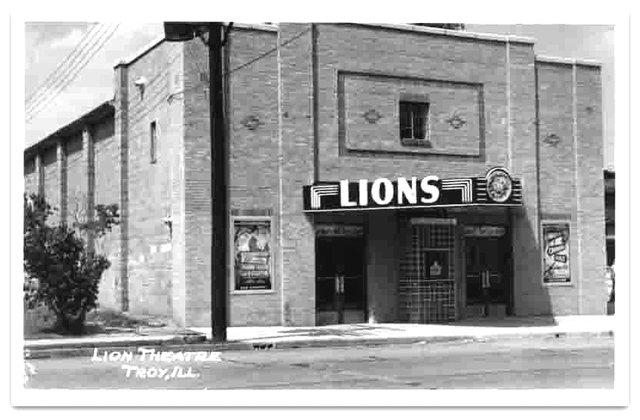 Lions Theater...Troy IL.