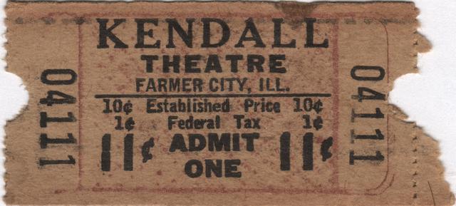 Kendall Theatre, Farmer City, IL - 11¢ ticket
