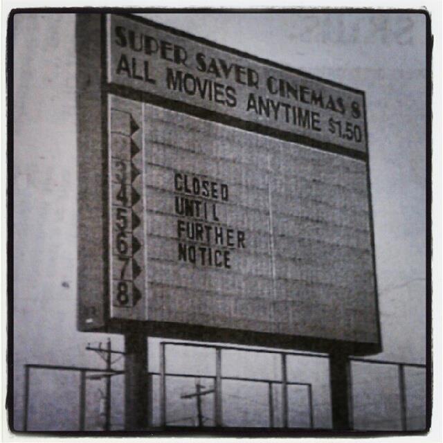 """Super Saver Cinemas """"Closed"""" sign"""